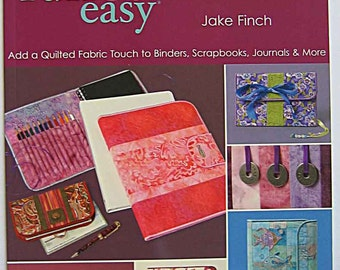 Fast Fun & Easy Book Cover Art By Jake Finch Fabric Covered Binders, Journals, Checkbooks, Scrapbooks, Signed by Author