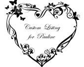 Custom Listing for Pauline