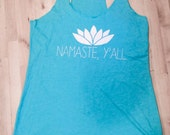 Racer Back Tee: Namaste, Y'all in Tahiti Blue