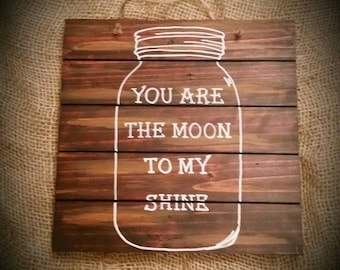 Mason Jar: You're the Moon to My Shine Home decor sign
