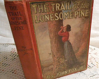 TRAIL of the LONESOME PINE Antique Book John Fox Jr, Classic Pioneer Romance Novel Appalachian Setting Feuding Clans, Yohn Illus 1908 Hc