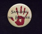 "Sanguine, My Brother 2.25"" Pin Back Elder Scrolls Inspired Button Dark Brotherhood Oblivion Skyrim"