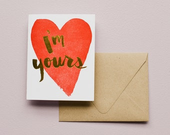 Letterpress Card- I'm Yours