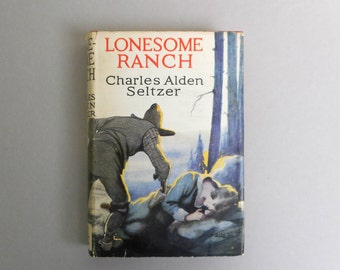 Vintage Book Lonesome Ranch Charles A Seltzer Grosset Dunlap Romance Novel Western