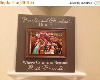 ON SALE Personalized Picture Frame wooden sign w vinyl quote...Grandpa and Grandma's house where cousins become best friends