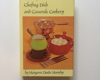 Fondue, Chafing Dish and Casserole Cooking, Vintage Cookbook 1960s