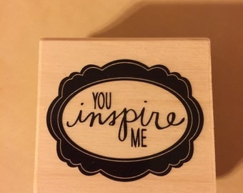 Wood mounted stamp You Inspire Me