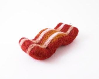Needle Felted Bacon Ornament