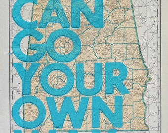 Alabama Letterpress /  You Can Go Your Own Way/ Letterpress Print on Antique Atlas Page