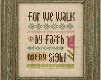 For We Walk By Faith INCLUDES charm counted cross stitch patterns by Lizzie Kate at thecottageneedle.com Snippet II Corinthians 5 7