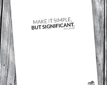 Make It Simple, But Significant – Don Draper Quote – Digitial File – 8x10