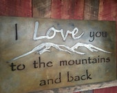 I Love you to the mountains and back- Layered Metal Sign