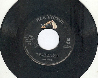 Don Gibson 45 rpm I Let Her Get Lonely