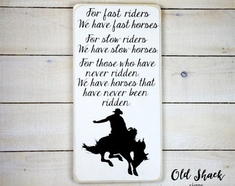 For fast riders we have fast horses ...(#10-029) wood sign, hand made, horse sign, gift for horse lover, cowboy, decor for ranch, farm