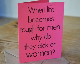 Womens Rights - Choice - Inspired Card - Life Becomes Tough for Men - Single Card - Pink - A2 with Kraft Envelope