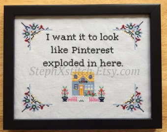 PATTERN Funny Cross Stitch I Want It To Look Like Pinterest Exploded in Here Modern House Crossstitch