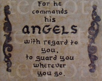 """Bible Verse Printable, Scripture Print- Psalm 91:11 """"For he commands his angels with regard to you, to guard you wherever you go."""""""