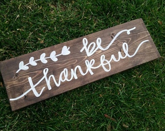 Be Thankful - Rustic sign - Brown and white