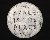 Space is the Place Patch / Embroidered Patch / Badge / Space Cadet / Moon