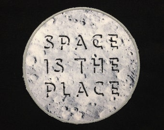 Space is the Place Patch / Embroidered / Badge / Space Cadet / Moon