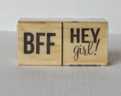 BFF & Hey Girl Mini Wooden Mounted Rubber Stamping Block DIY cards, scrapbooking, tags, Invitations, and Greeting Cards