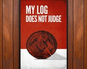 Twin Peaks Poster, Log Lady, My Log Does Not Judge Poster or Framed Print