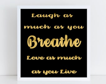 Laugh as Much as You Breathe Love as Much as You Live Wall Art - Wall Decor - Inspirational Art Print - Quote Sign - Inspirational Canvas