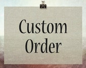 Custom Order for Maika