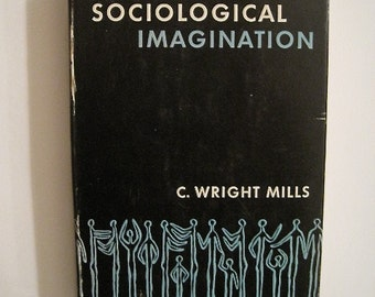 sociology and sociological imagination concepts For renewed attention to the concept of the sociological imagination, allowing   john eldridge's adventures with cross-classification in the sociology of work.