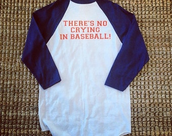There's No Crying In Baseball - Adult Small Baseball Shirt