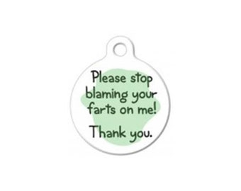 Pet ID Tag- Blaming Your Fart on Me