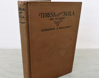 Antique Religious Book - Teresa Of Avila: The Woman - 1929 - Biography - St. Teresa