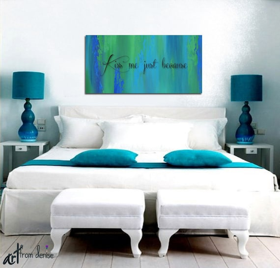Blue abstract wall art  Bedroom wall decor  Teal home decor  Kiss me just  because  Contemporary  Canvas quote print  Green  Cobalt Blue. Blue abstract wall art Bedroom wall decor Teal home decor