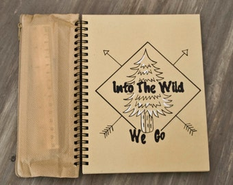 Sketch-pad Into The Wild We Go /lined paper /recycled paper