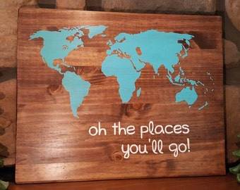 Oh the places you'll go! World map Nursery Sign, Baby Shower Gift Custom Colors, Teal
