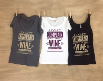I Don't Complain But I Will Wine All Day Bachelorette Shirts - Bachelorette shirts - Sets