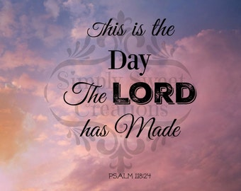 This Is The Day The Lord Has Made Psalms 118:24 Digital 8x10 Art Print