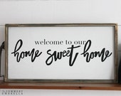 Welcome to Our Home Sweet Home (Black Font) Rustic Wood Sign