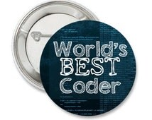 World's Best Coder pinback button Coding badge Coder magnet Computer patch Web Development pins Coding lapel pin code quote gift for Coder