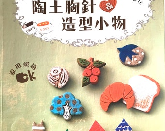 96 Oven pottery Clay Brooches and Zakka Goods Japanese Craft Book (In Chinese)
