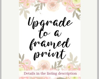 Upgrade your print to be framed - add this listing and your chosen design to your basket