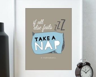 Inspirational quote. Take a nap. Poster. Typography. Art. Print. Inspirational art. Home decor. Motivational quote. Inspiration. Wall art.