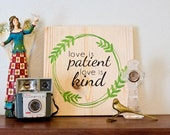 Love is Patient, Love is Kind 1 Corinthians 13:4  Painted Wooden Sign Home Decor Wall Art (9.25x9.25)