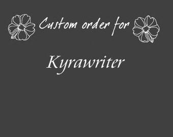 Custom order for Kyrawriter