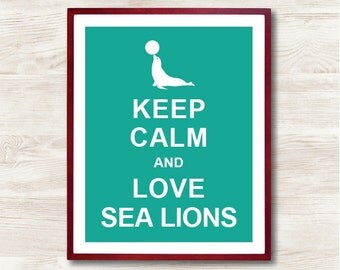 Keep Calm and Love Sea Lions - Instant Download, Typographic Print, Inspirational Quote, Keep Calm Poster, Animal Art Print, Animal Nursery