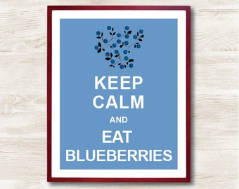 Personalized Gift, Kitchen decor, Nursery Print, Keep Calm and Eat Blueberries, Keep Calm Poster, Fruit print,Instant Download, Typographic