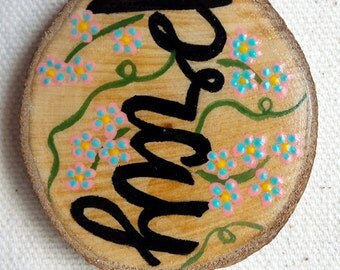 Abstract Wood Slice Painting - OOAK - Home Decor - Pray, Flowers, Ink