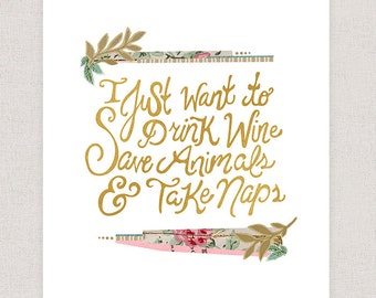 Drink Wine, Save Animals, Take Naps - Art Print - Hand Drawn Typography Collage