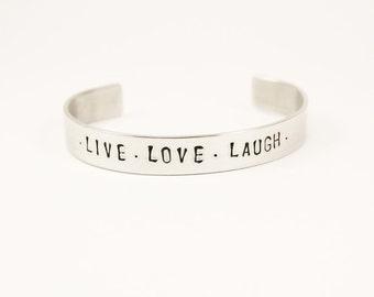 Cuff Bracelet/Live Love Laugh bracelet/Quote Bracelet/Custom stamped/ Man's Bracelet/Women's Bracelet/Handmade bracelet/Stamped bracelet/