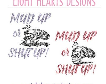 SVG Cutting Design File Mud up or Shut up - 4 Wheeler Female/Male Variations & Dirk Bike- Great for Tshirts, bags!!
